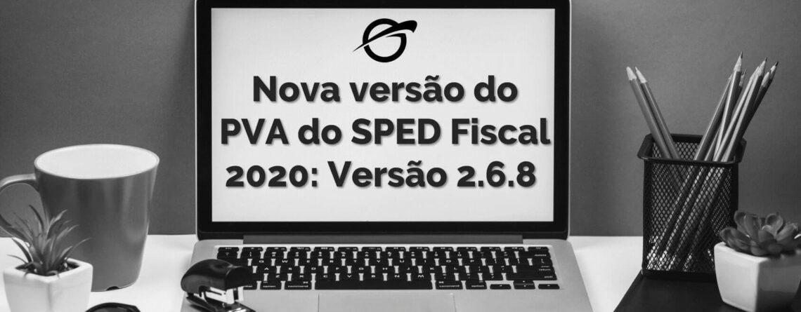 Nova versão do PVA do SPED Fiscal 2020: Versão 2.6.8