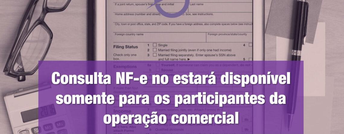 Consulta NF-e no portal nacional estará disponível somente para os participantes da operação comercial descritos no documento eletrônico