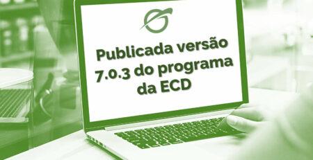 ECD versão 7.0.3: Publicada versão 7.0.3 do programa da ECD