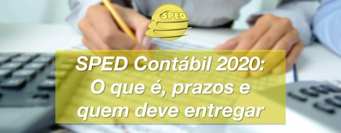 SPED Contábil 2020: O que é, prazos e quem deve entregar