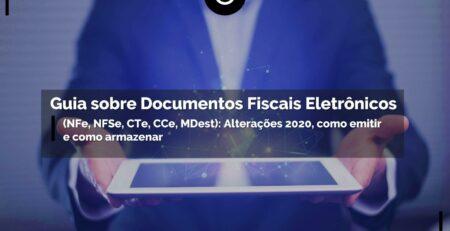 Guia-sobre-Documentos-Fiscais-Eletrônicos-_NFe_-NFSe_-CTe_-CCe_-MDest_Alterações-2020_-como-emitir