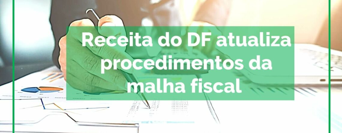 Receita-do-DF-atualiza-procedimentos-da-malha-fiscal
