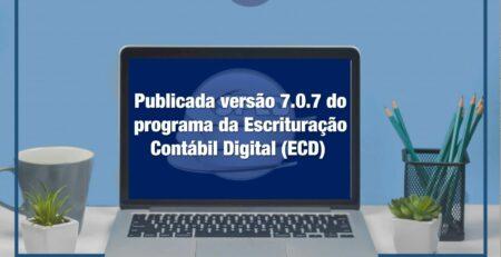 Publicada-versão-7.0.7-do-programa-da-Escrituração-Contábil-Digital-_ECD