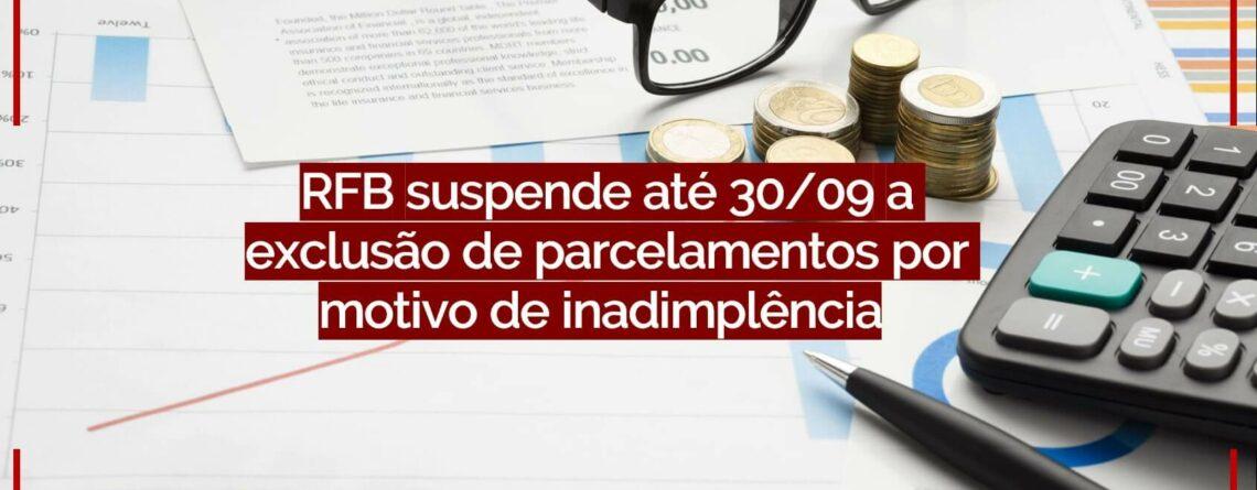 RFB-suspende-até-30-09-a-exclusão-de-parcelamentos-por-motivo-de-inadimplência