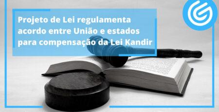 Projeto-de-Lei-regulamenta-acordo-entre-União-e-estados-para-compensação-da-Lei-Kandir