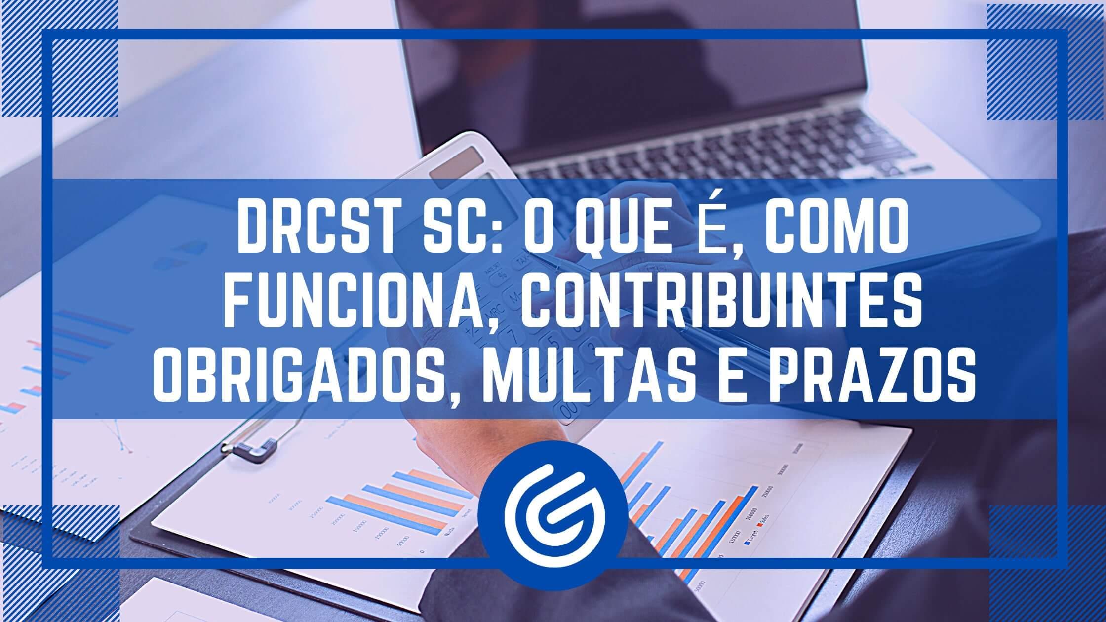 DRCST-SC_-O-que-é_-como-funciona_-contribuintes-obrigados_-multas-e-prazos