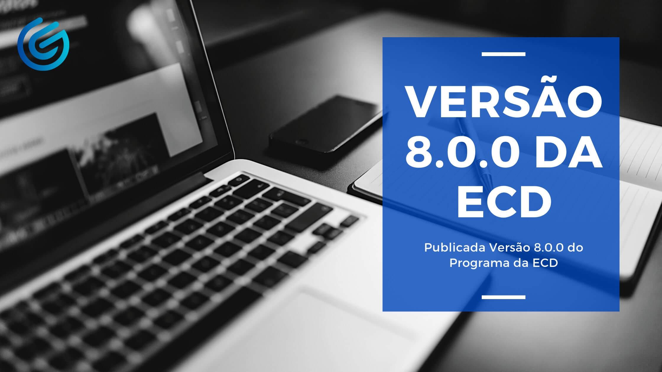 Publicada Versão 8.0.0 do Programa da ECD